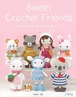 Sweet Crochet Friends : 16 Amigurumi Creations from Khuc Cay - Book