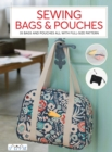 Sewing Bags and Pouches : 35 Bags and Pouches all with Full-Size Patterns - Book