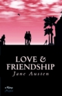 Love And Friendship : A Collection of Juvenile Writings - eBook