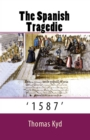 "The Spanish Tragedie : ""1587"" - eBook"