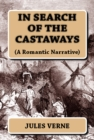 In Search of the Castaways : (A Romantic Narrative) - eBook
