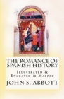 The Romance of Spanish History : [Illustrated & Engraved & Mapped] - eBook
