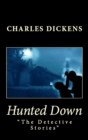 "Hunted Down : ""The Detective Stories"" - eBook"