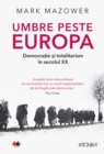 Umbre peste Europa. Democratie si totalitarism in secolul XX - eBook