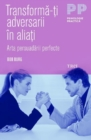 Transforma-ti adversarii in aliati. Arta persuadarii perfecte - eBook