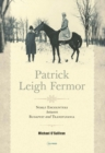 Patrick Leigh Fermor : Noble Encounters between Budapest and Transylvania - Book