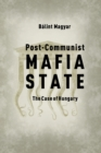 Post-Communist Mafia State : The Case of Hungary - Book