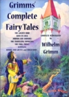 Grimms' Complete Fairy Tales : (Complete & Illustrated) - eBook