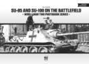 SU-85 and SU-100 on the Battlefield: World War Two Photobook Series : 9 - Book