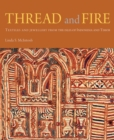 Thread and Fire: Textiles and Jewellery from the Isles of Indonesia and Timor - Book