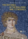 The Rotunda in Thessaloniki and its Mosaics - Book