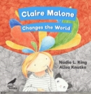 Claire Malone Changes the World - Book