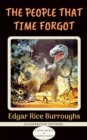 The People that Time Forgot : [Illustrated Edition] - eBook