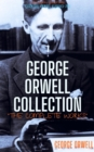 George Orwell Collection : The Complete Works - eBook