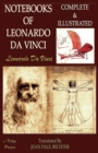 The Notebooks of Leonardo Da Vinci : Complete & Illustrated - eBook