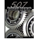 507 Mechanical Movements : Mechanisms and Devices - eBook