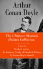 The Ultimate Sherlock Holmes Collection: 4 novels + 56 short stories + An Intimate Study of Sherlock Holmes by Conan Doyle himself - eBook