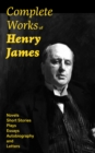 Complete Works of Henry James: Novels, Short Stories, Plays, Essays, Autobiography and Letters: The Portrait of a Lady, The Wings of the Dove, The American, The Bostonians, The Ambassadors, What Maisi - eBook