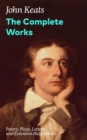 The Complete Works: Poetry, Plays, Letters and Extensive Biographies - eBook