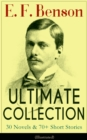 E. F. Benson ULTIMATE COLLECTION: 30 Novels & 70+ Short Stories (Illustrated): Mapp and Lucia Series, Dodo Trilogy, The Room in The Tower, Paying Guests, The Relentless City, Historical Works, Biograp - eBook