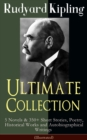 Rudyard Kipling Ultimate Collection: 5 Novels & 350+ Short Stories, Poetry, Historical Works and Autobiographical Writings (Illustrated) - eBook