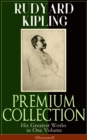 RUDYARD KIPLING PREMIUM COLLECTION: His Greatest Works in One Volume (Illustrated): The Jungle Book, The Man Who Would Be King, Just So Stories, Kim, The Light That Failed, Captain Courageous, Plain T - eBook