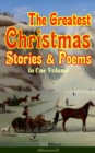 The Greatest Christmas Stories & Poems in One Volume (Illustrated) - eBook
