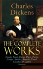 The Complete Works of Charles Dickens: Novels, Short Stories, Plays, Poetry, Essays, Articles, Speeches, Travel Sketches & Letters (Illustrated) - eBook