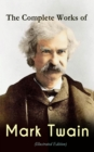 The Complete Works of Mark Twain (Illustrated Edition) - eBook