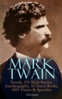 MARK TWAIN: 12 Novels, 195 Short Stories, Autobiography, 10 Travel Books, 160+ Essays & Speeches (Illustrated) - eBook