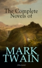 The Complete Novels of Mark Twain (Illustrated) - eBook