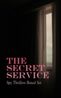 THE SECRET SERVICE - Spy Thrillers Boxed Set - eBook