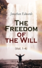 The Freedom of the Will (Vol. 1-4) - eBook