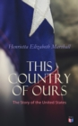 This Country of Ours: The Story of the United States - eBook
