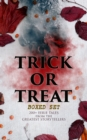 TRICK OR TREAT Boxed Set: 200+ Eerie Tales from the Greatest Storytellers - eBook