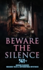 Beware The Silence: 560+ Horror Classics, Macabre Tales & Supernatural Mysteries - eBook