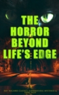 The Horror Beyond Life's Edge: 560+ Macabre Classics, Supernatural Mysteries & Dark Tales - eBook