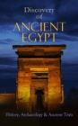 Discovery of Ancient Egypt: History, Archaeology & Ancient Texts - eBook