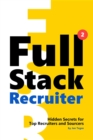 Full Stack Recruiter : New Secrets Revealed - eBook