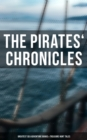 The Pirates' Chronicles: Greatest Sea Adventure Books & Treasure Hunt Tales (70+ Novels, Short Stories & Legends in One Edition) - eBook
