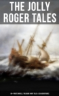 The Jolly Roger Tales: 60+ Pirate Novels, Treasure-Hunt Tales & Sea Adventures - eBook