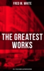 The Greatest Works of Fred M. White (315+ Titles in One Illustrated Edition) - eBook