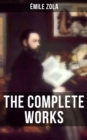 THE COMPLETE WORKS OF EMILE ZOLA - eBook