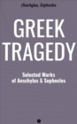 Greek Tragedy: Selected Works of Aeschylus and Sophocles - eBook