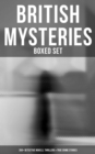 British Mysteries - Boxed Set (350+ Detective Novels, Thrillers & True Crime Stories) - eBook