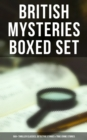 BRITISH MYSTERIES Boxed Set: 560+ Thriller Classics, Detective Stories & True Crime Stories - eBook