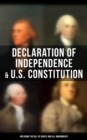 Declaration of Independence & U.S. Constitution (Including the Bill of Rights and All Amendments) - eBook