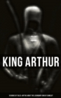 KING ARTHUR: 10 Books of Myths & Tales about the Legendary King of Camelot, The Excalibur, Merlin, Holy Grale Quest, Sir Lancelot & The Brave Knights of the Round Table - eBook