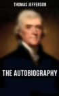 The Autobiography of Thomas Jefferson - eBook
