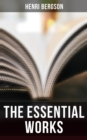 The Essential Works of Henri Bergson - eBook